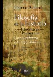 Filosofía de la Historia -Historicismo-Posthistoria. Una Introducción a la razón Histórica