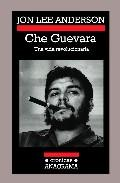 Che Guevara. Una vida revolucionaria