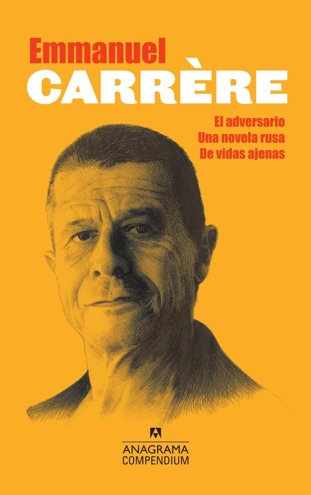 Compendium Carrère (El adversario, Una novela rusa, De vidas ajenas)
