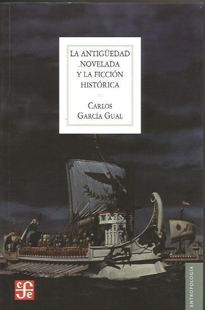 ANTIGÜEDAD NOVELADA Y LA FICCION HISTORICA