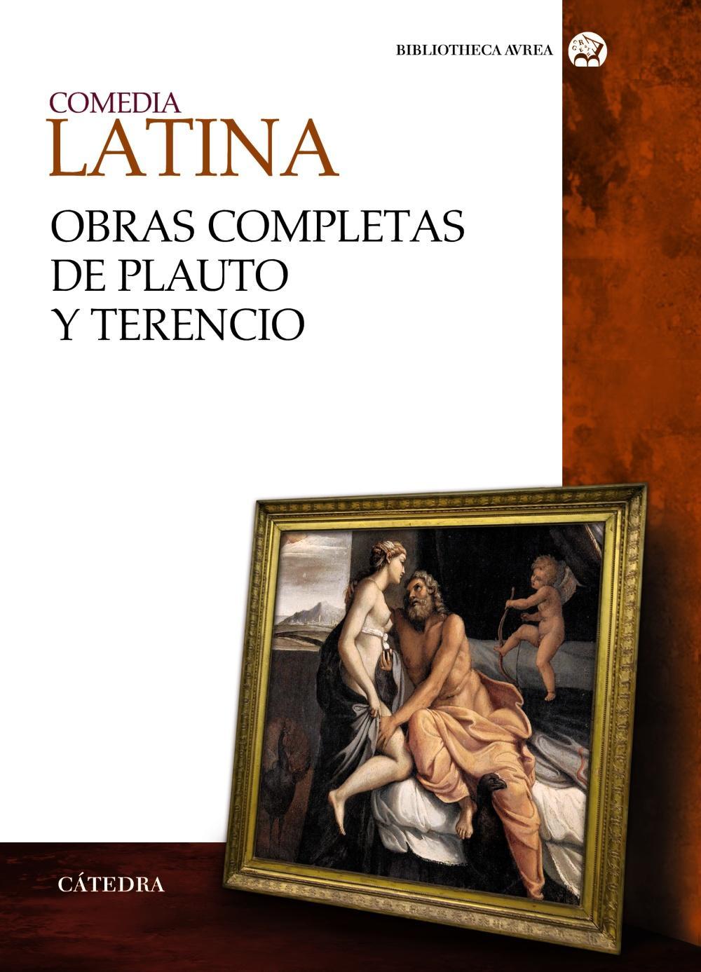 Comedia latina. Obras completas de Plauto y Terencio