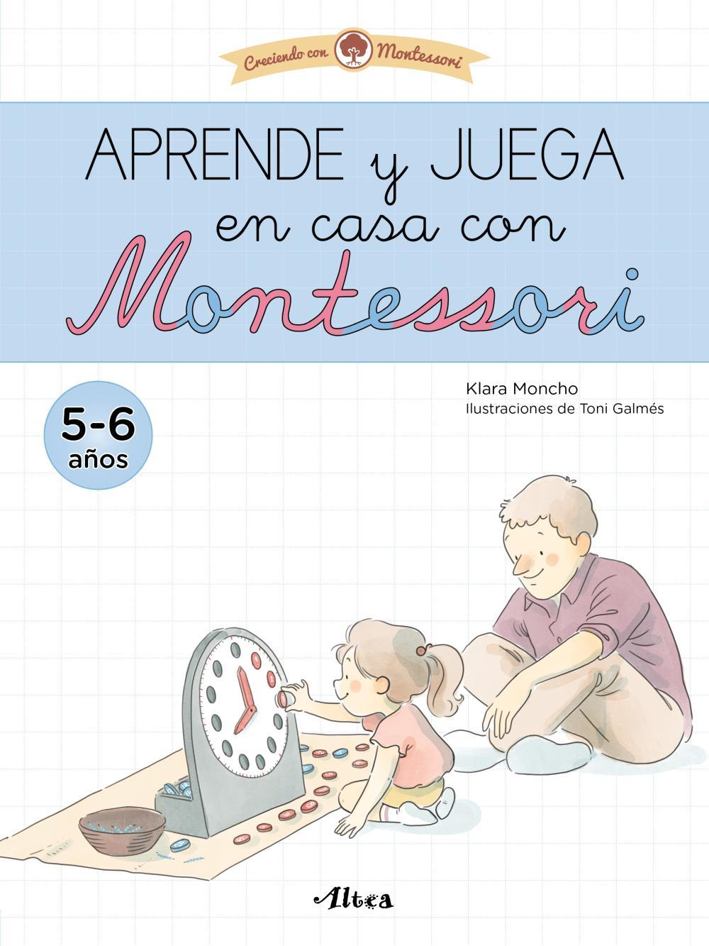 Aprende y juega en casa con Montessori (5-6 años). Tu cuaderno de vacaciones