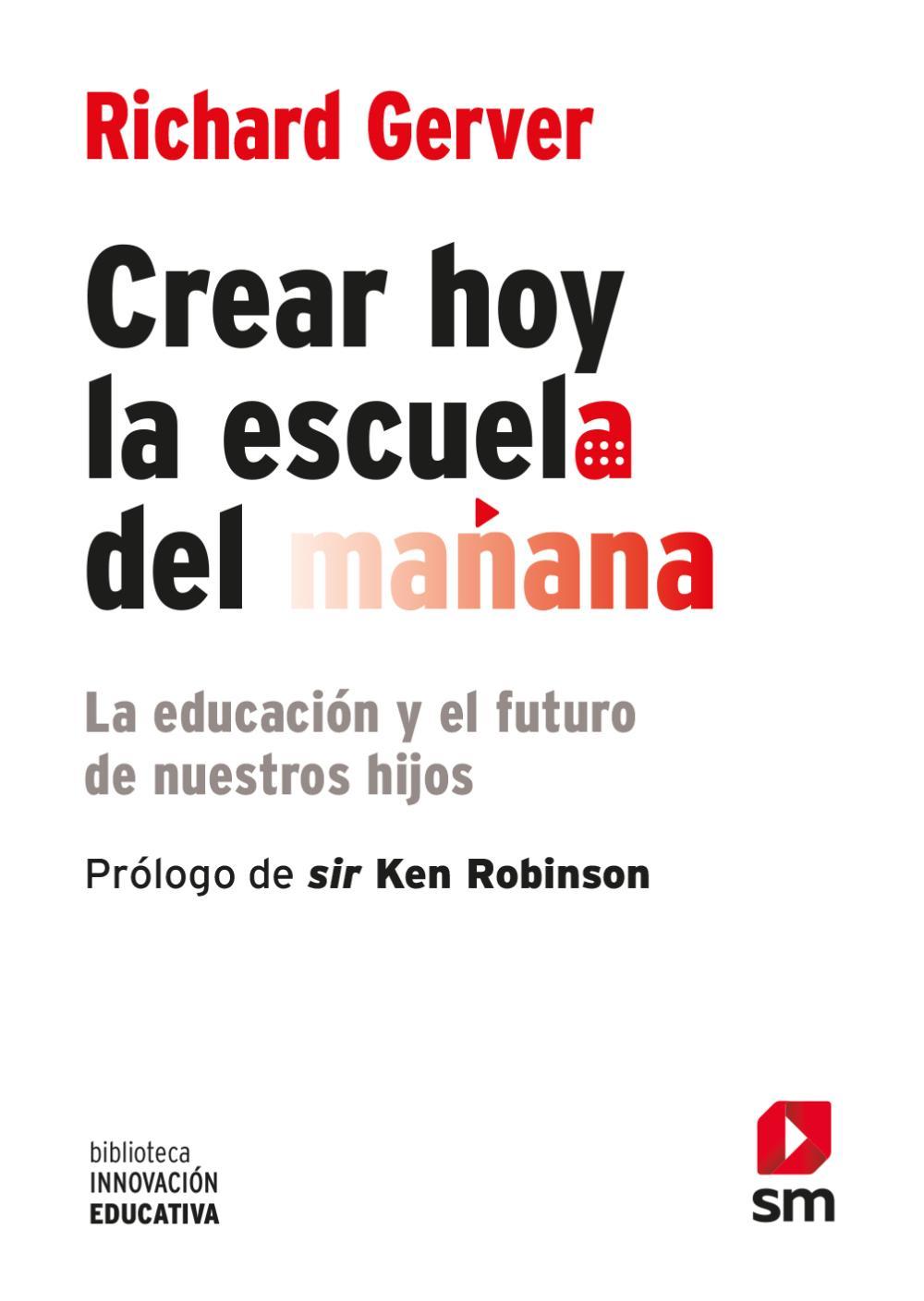 Crear hoy la escuela de mañana: la educación y el futuro de nuestros hijos