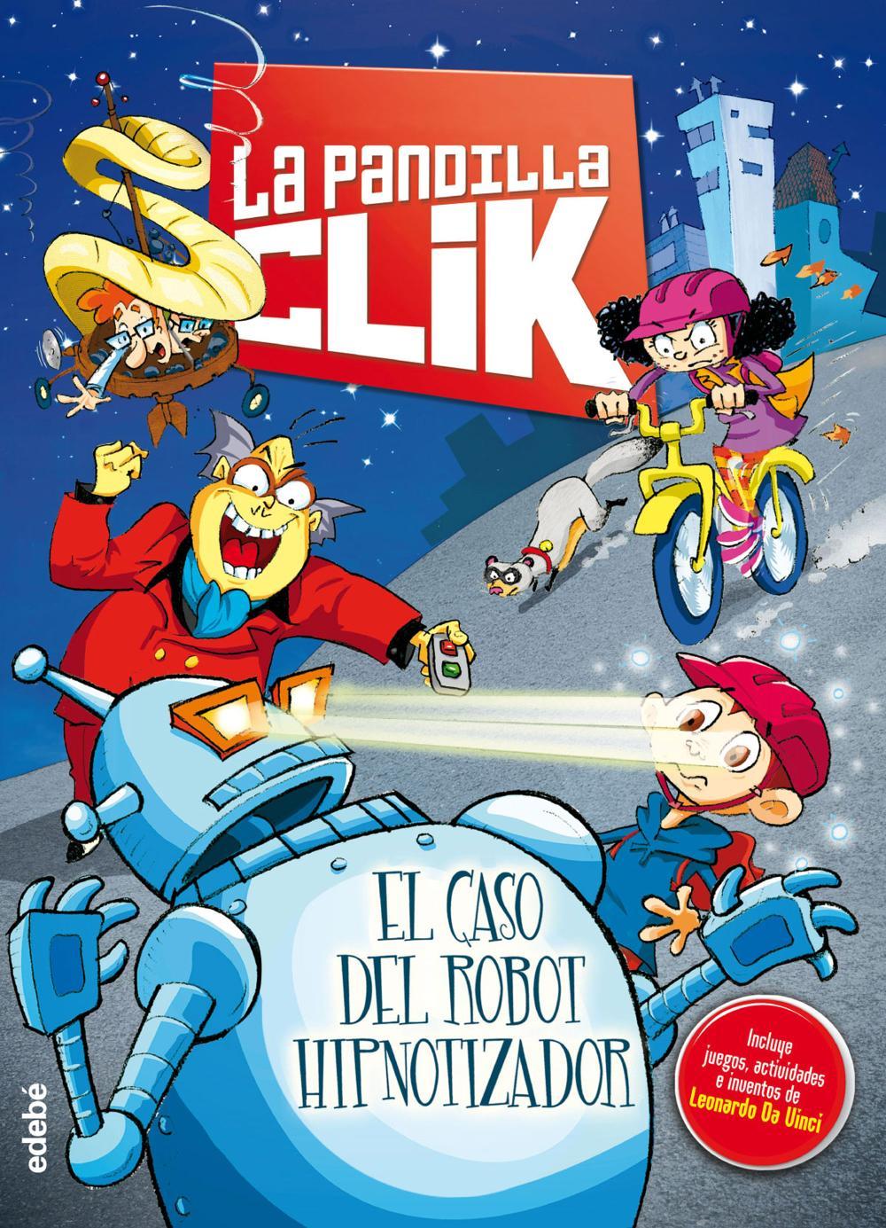La pandilla Clik 1: EL CASO DEL ROBOT HIPNOTIZADOR