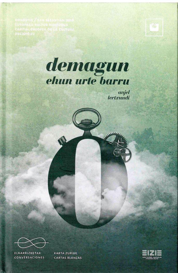 Demagun ehun urte barru = ¿Si dentro de cien años?