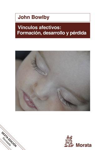 Vínculos afectivos: formación, desarrollo y pérdida