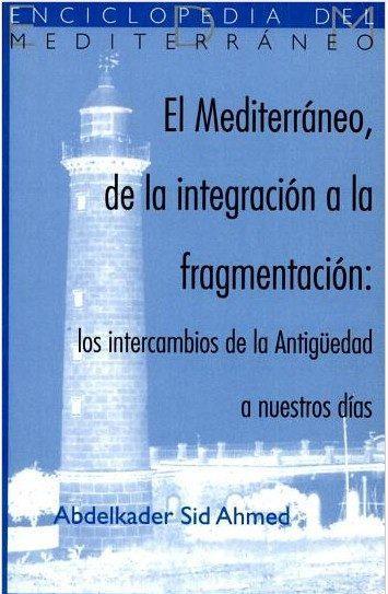 MEDITERRANEO, DE LA INTEGRACION A LA FRAG.