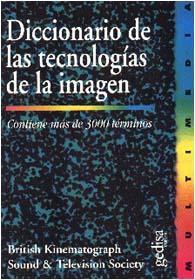 Diccionario de las tecnologías de la imagen