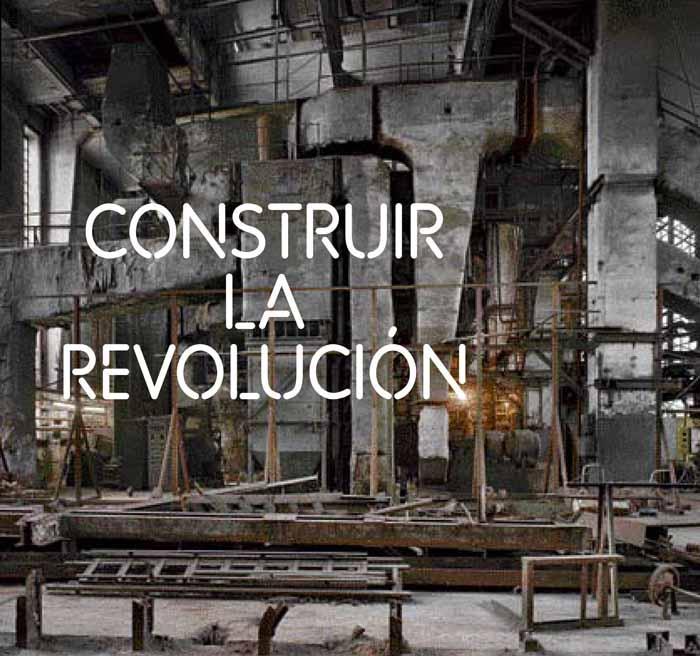 Construir la revolución