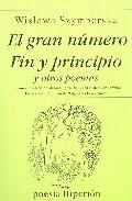 El gran número ; Fin y principio y otros poemas