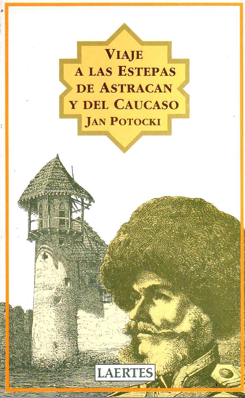Viaje a las Estepas de Astracán y del Caucaso