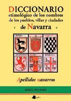 Diccionario etimolãgico de los nombres de pueblos, villas y ciudades de Navarra