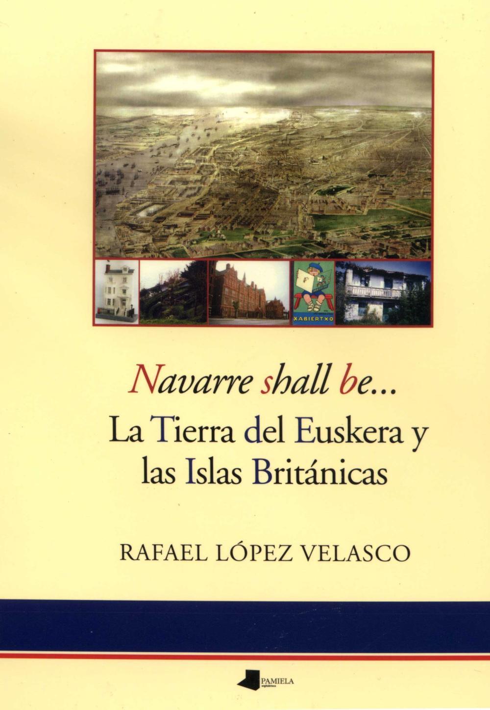 Navarre shall be... La Tierra del Euskera y las Islas Britönicas
