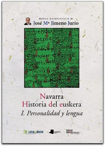 Navarra. Historia del euskera. I. Personalidad y lengua