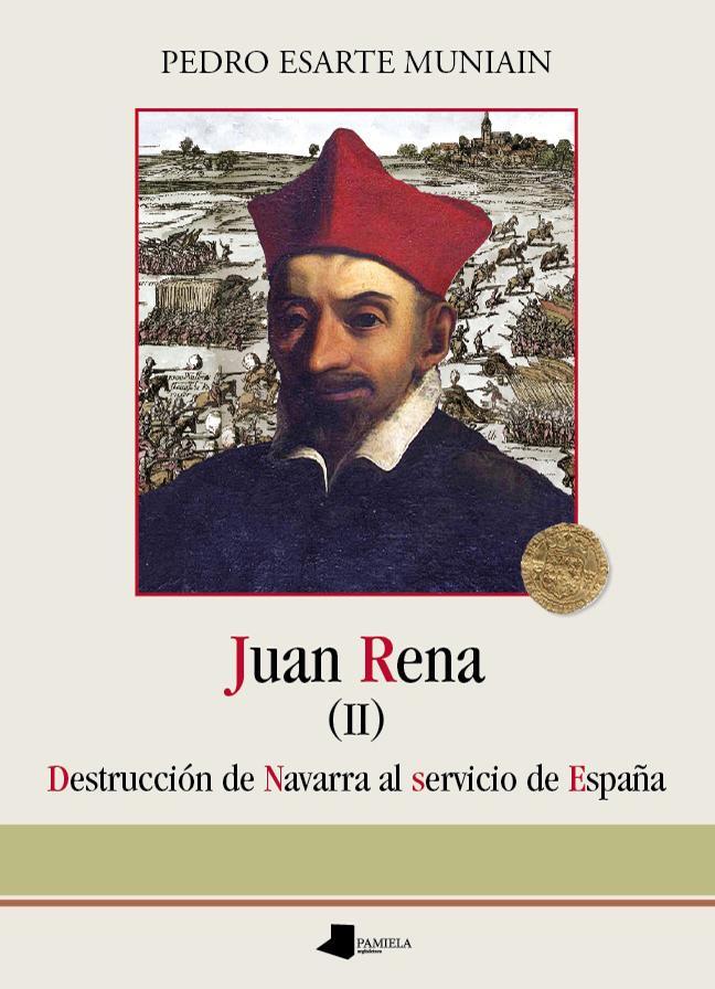 Juan Rena. Destrucción de Navarra al servicio de España
