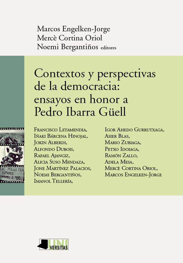 Contextos y perspectivas de la democracia: ensayos en honor a Pedro Ibarra Güell