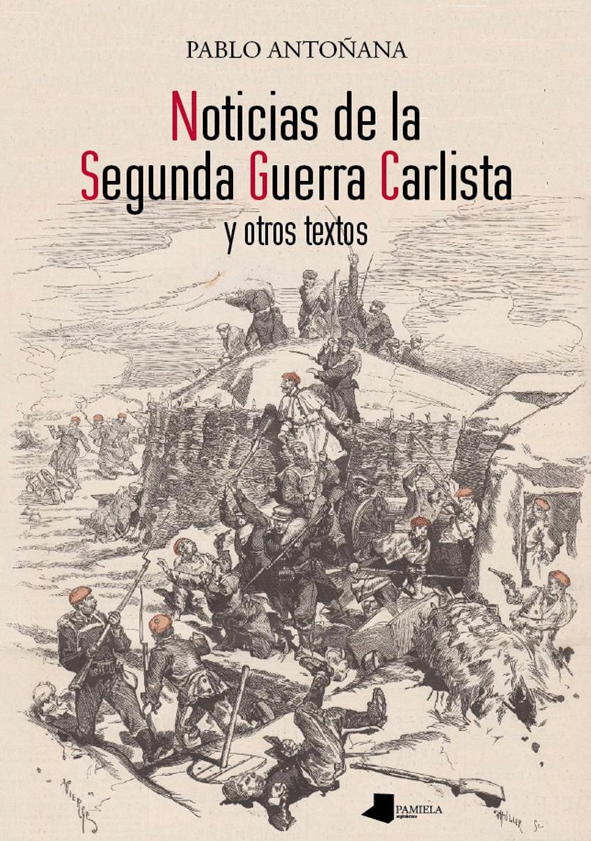 Noticias de la Segunda Guerra Carlista y otros textos