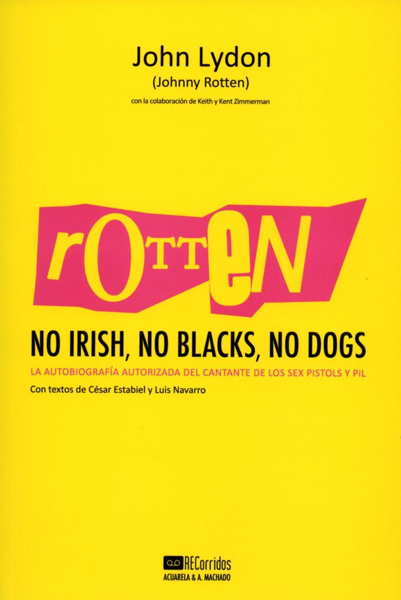 Rotten: No Irish, No Blacks, No Dogs
