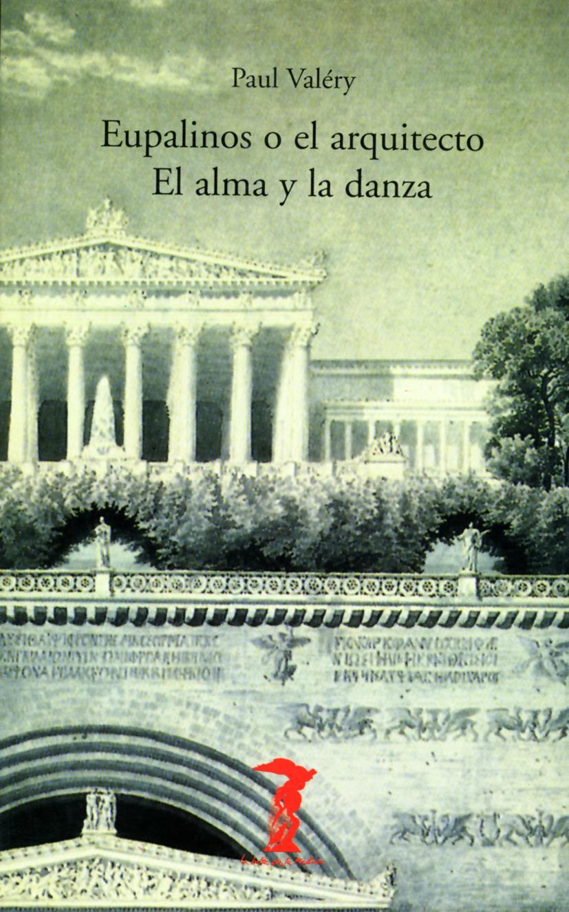 Eupalinos o el arquitecto / El alma y la danza