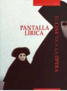PANTALLA LÍRICA : EL CINE VA A LA ÓPERA
