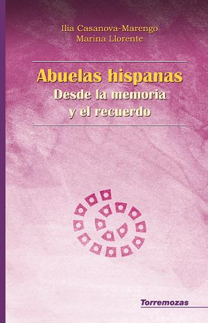 Abuelas hispanas: desde la memoria y el recuerdo