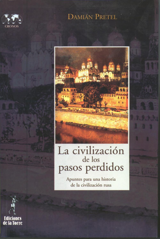Civilización de los pasos perdidos, La. Apuntes para una historia de la civilización rusa