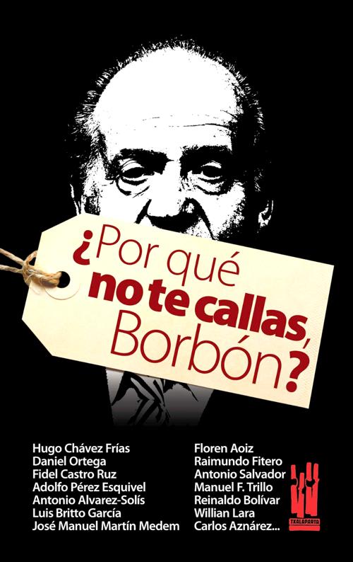 ¿Por qué no te callas, Borbón?