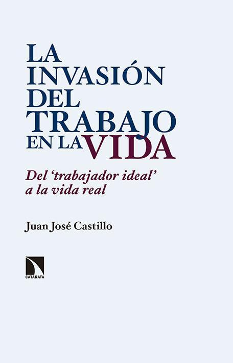 LA INVASIÓN DEL TRABAJO EN LA VIDA