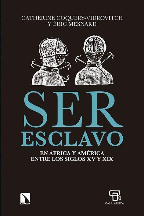Ser esclavo en África y América en los siglos XV al XIX