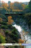 70 PASEOS POR LOS RÍOS DE ARAGÓN : PUNTOS FLUVIALES SINGULARES