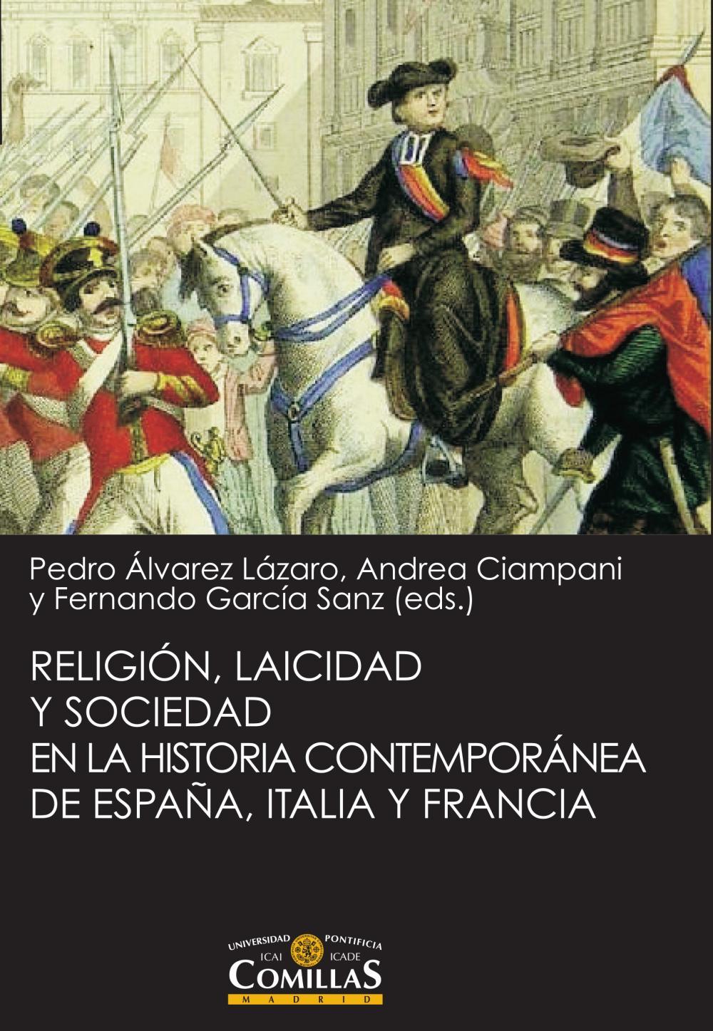 Religión, laicidad y sociedad en la Historia contemporánea de España, Italia y Francia