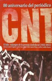EL HILO ROJINEGRO DE LA PRENSA CONFEDERAL 1932-2012. 80 ANIVERSARIO