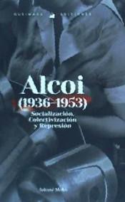 Socialización, Colectivización y Represión en Alcoy (1936-1953)
