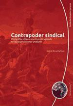 CONTRAPODER SINDICAL ETNOGRAFIA, CRITICA E INVESTIGACION APLICADA EN LA ORGANIZACIONES SINDICALES