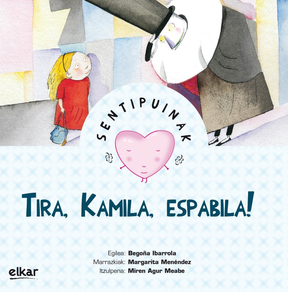 Tira, Kamila, Espabila !