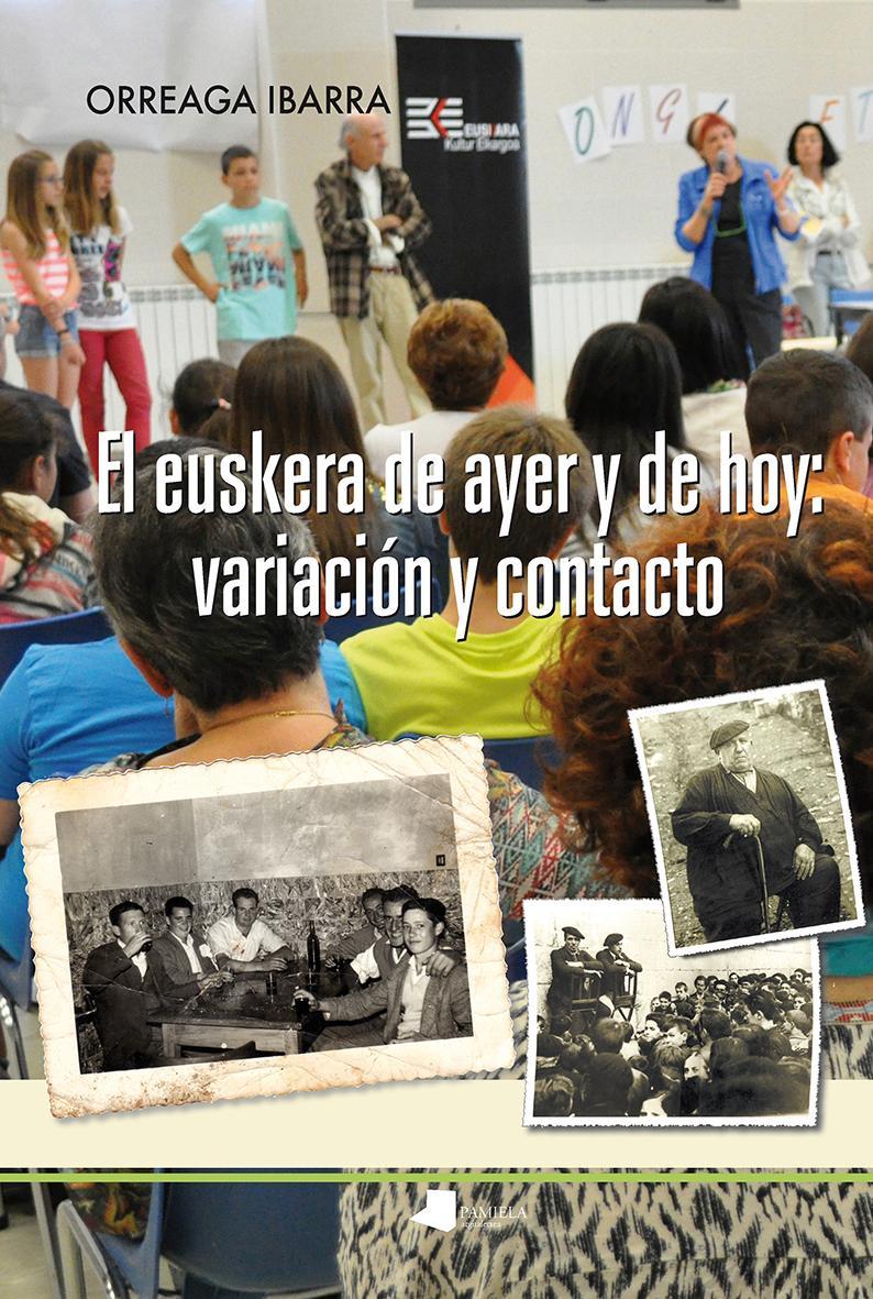 El euskera de ayer y de hoy: variaciãn y contacto