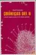 CRÓNICAS DEL 6