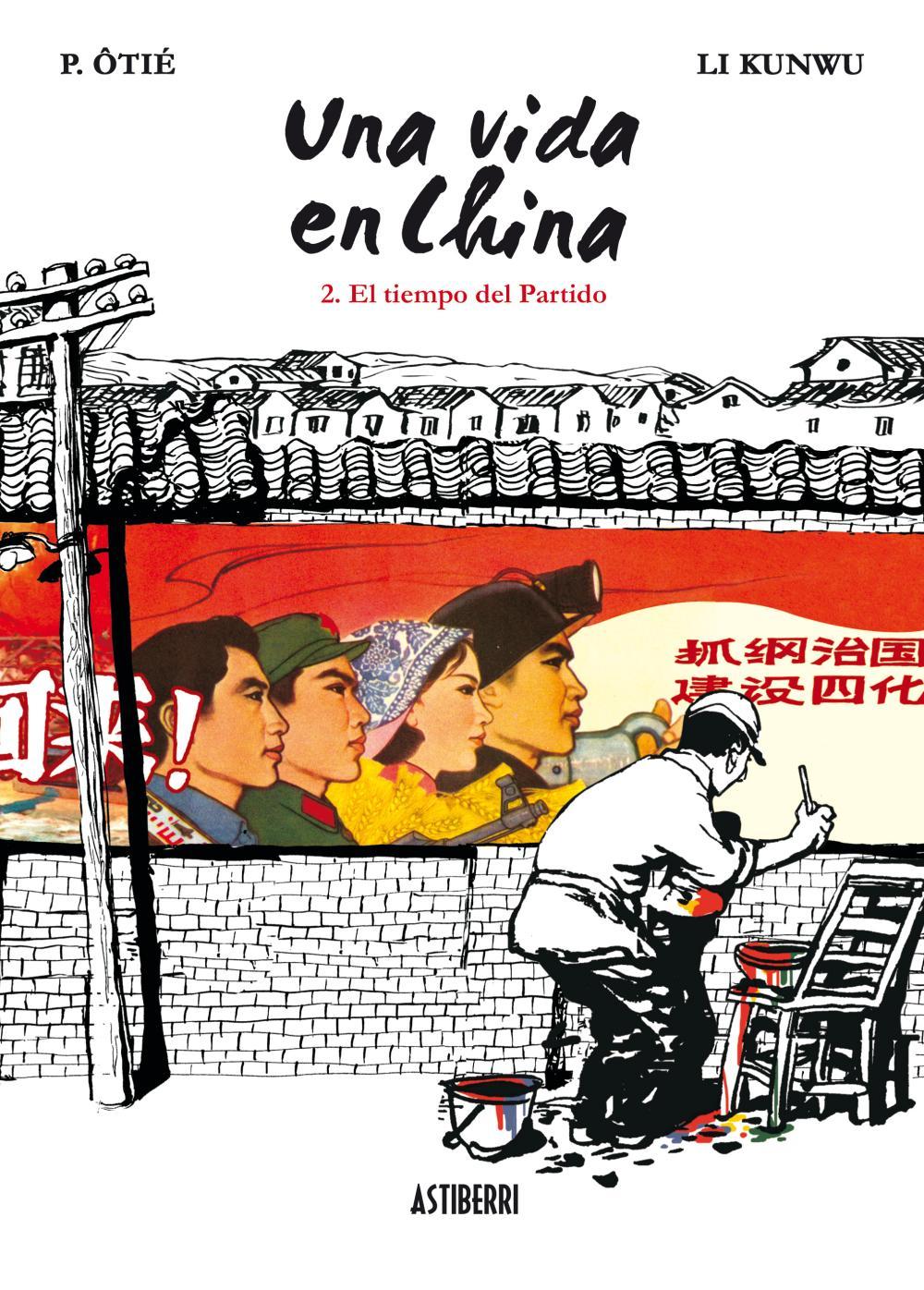 Una vida en China 2. El tiempo del Partido