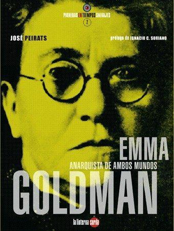EMMA GOLDMAN ANARQUISTA DE AMBOS MUNDOS