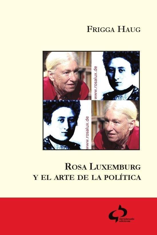 ROSA DE LUXEMBURG Y EL ARTE DE LA POLITICA