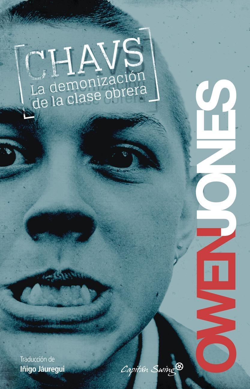 Chavs: La demonización de la clase obrera
