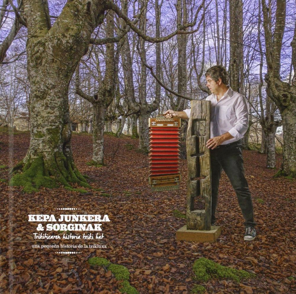 Kepa Junkera & Sorginak, Trikitixaren historia txiki ba - Una pequeña historia de la Trikitixa