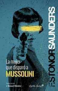 La mujer que disparó a Mussolini
