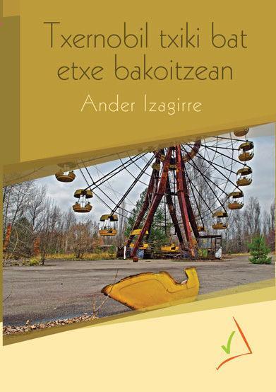 TXERNOBIL TXIKI BAT ETXE BAKOITZEAN