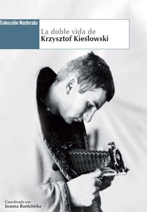 LA DOBLE VIDA DE KRZYSZTOF KIESLOWSKI