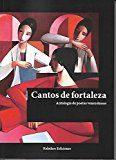 CANTOS DE FORTALEZA, ANTOLOGIA DE POETAS VENEZOLANAS