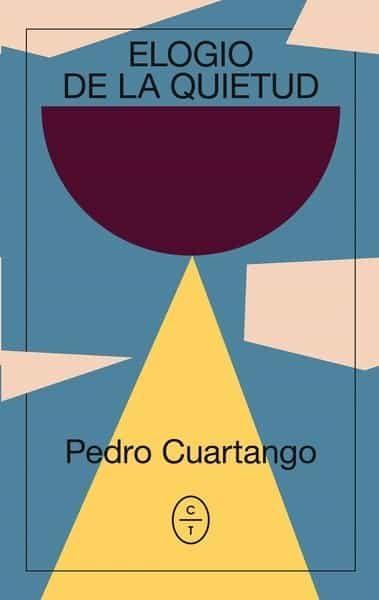 ,ELOGIO DE LA QUIETUD