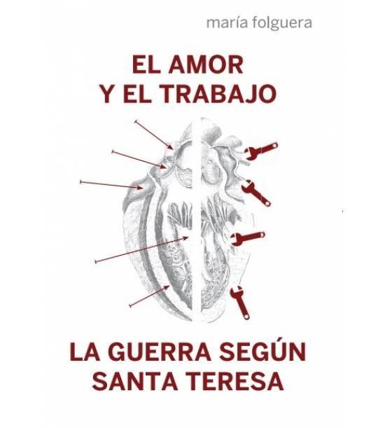 El amor y el trabajo La guerra según Santa Teresa