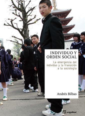 INDIVIDUO Y ORDEN SOCIAL : LA EMERGENCIA DEL INDIVIDUO Y LA TRANSICIÓN A LA SOCIOLOGÍA