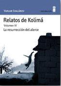 Relatos de Kolimá IV